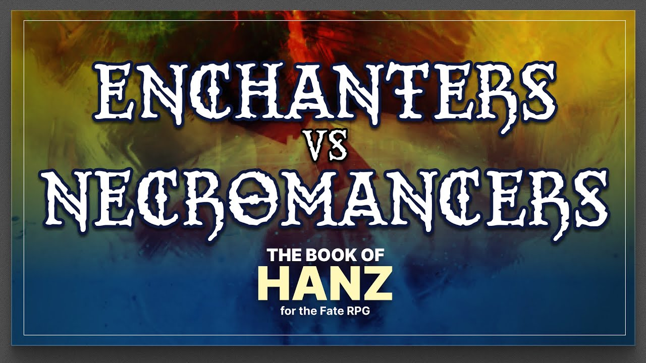 Enchanters vs Necromancers — A Book of Hanz Fate RPG One Shot