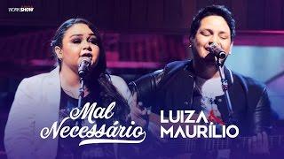 Luiza e Maurílio – Mal necessário - DVD Luiza e Maurílio Ao Vivo #LuizaeMaurilioAoVivo