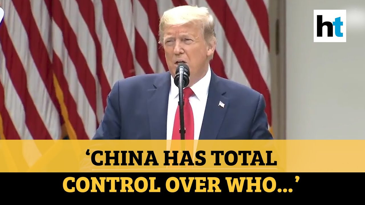 Donald Trump terminates relationship with WHO, announces actions against China