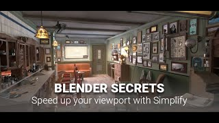 Daily Blender Secrets - Using Simplify, Camera Culling and Clipping Regions