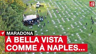 #Maradona : à Bella Vista comme à Naples...