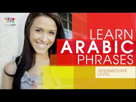 Learn Arabic Phrases - Intermediate Level! Learn Important Arabic Words, Phrases & Grammar - Fast!