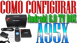 a95x nexbox cmo configurar android 6 0 tv box