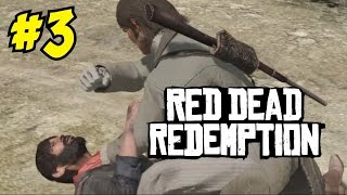 RED DEAD REDEMPTION ON PC GAMEPLAY / WALKTHROUGH (Episode 3) - HE DOESN