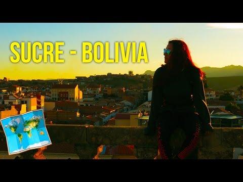 Sucre, la Ciudad Blanca  Parte #1