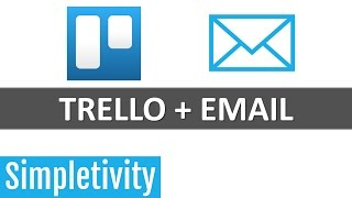 Trello Is Always Better When You Use Email
