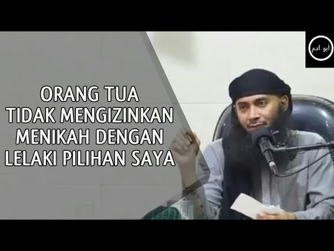 Orang Tua Tidak Mengizinkan Menikah Dengan Lelaki Pilihan Saya   Ustadz Syafiq Riza Basalamah