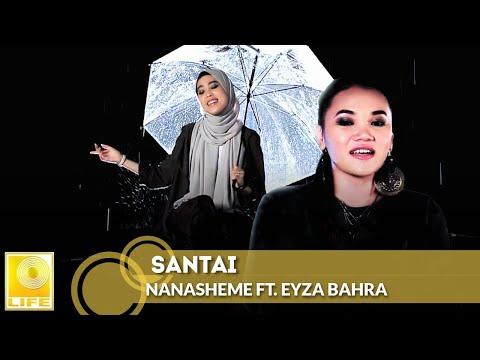 Nanasheme ft. Eyza Bahra - Santai