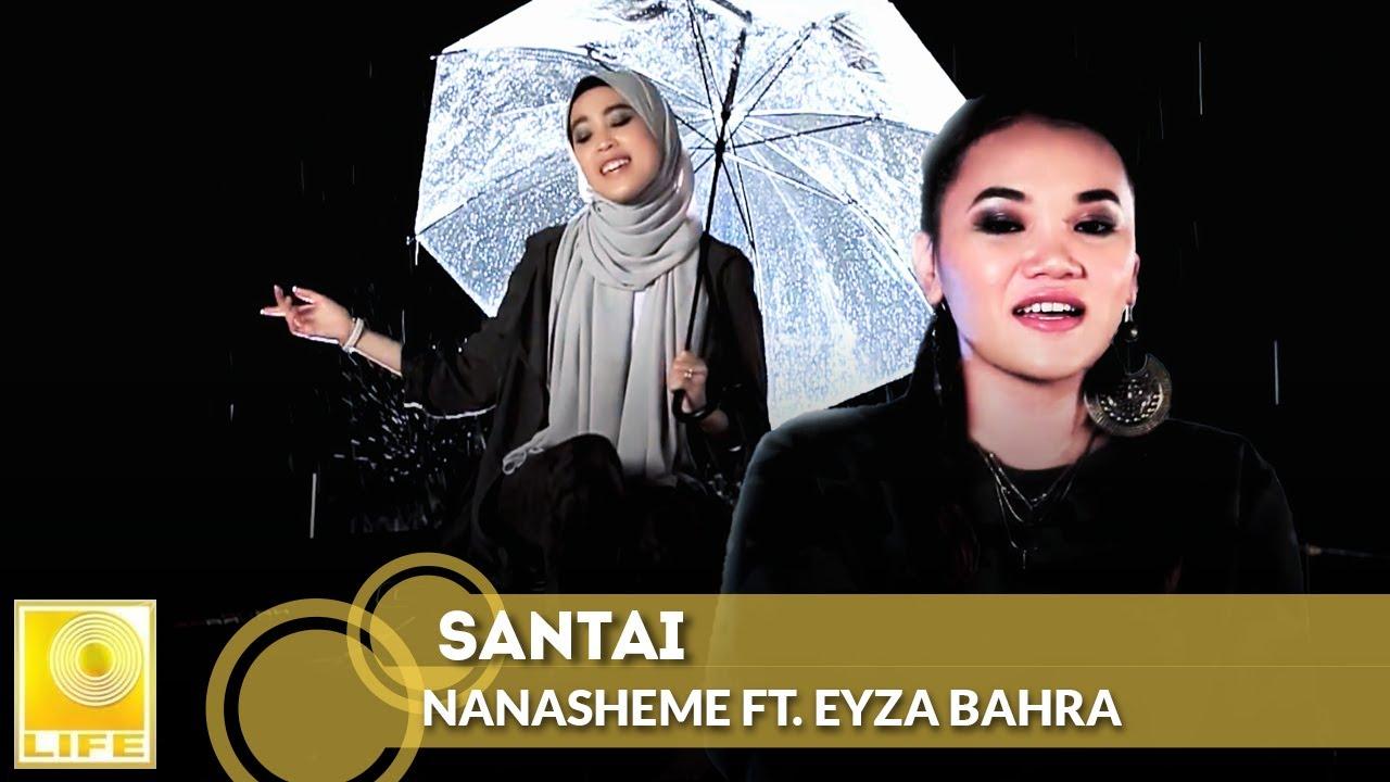 Download Nanasheme feat. Eyza Bahra - Santai (Official Music Video)