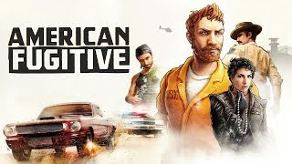 American Fugitive - Le GTA-LIKE indé