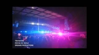 TIM ROYKO | FESTAS DE VIZELA | DREAMS PROD.