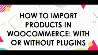 How to Import Proḋucts to WooCommerce