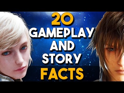 Final Fantasy XV - 20 MUST KNOW Gameplay and Story Facts