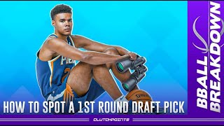 How To Spot An NBA 1st Round Draft Pick