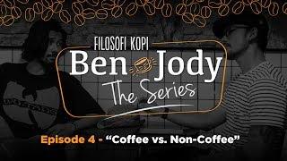 """Thumbnail of FILOSOFI KOPI THE SERIES: Ben & Jody – Ep 4 """"Coffee vs Non Coffee"""""""