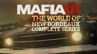 Mafia III - Complete Gameplay Series - The World of New Bordeaux [International]
