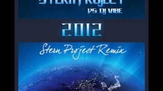 Stern Project Vs. Dj Vibe - 2012 (Stern Project Remix) PROMO.wmv