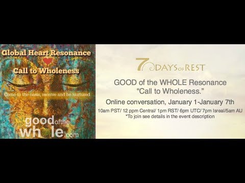 "Day 1: Days of Rest~Global Heart Resonance ""Call to Wholeness"""