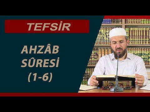 Tefsir - 1 - Ahzâb Sûresi (1-6) - İhsan Şenocak Hoca