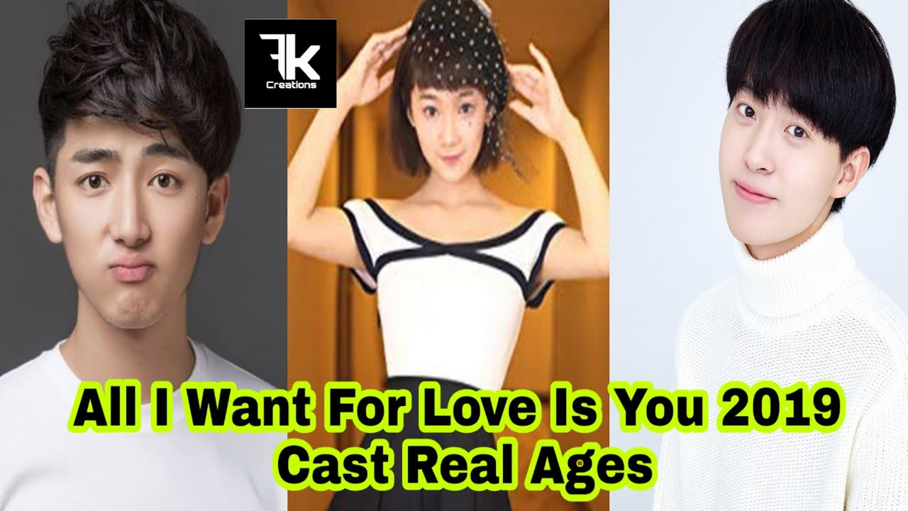New Chinese Drama All I Want For Love Is You Cast Real Ages Fk Creation Youtube