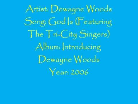 DeWayne Woods- God Is