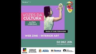 Vozes da Cultura apresenta: Web Zine INTERIOR ART