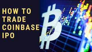 How To Trade Coinbase IPO
