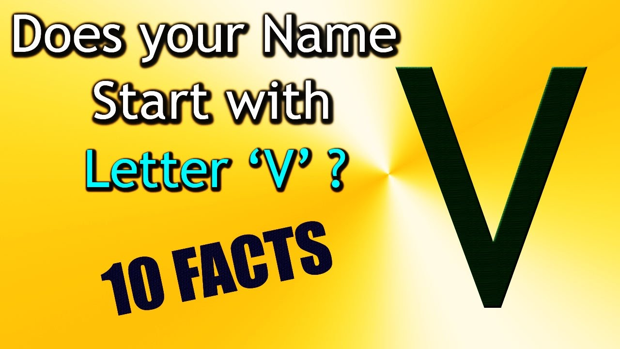 10 Facts About The People Whose Name Starts With Letter V