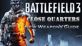 Battlefield 3 Close Quarters Weapons