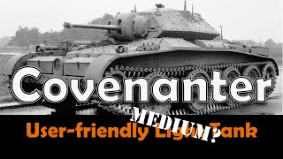 World of Tanks | Covenanter | User-Friendly Light (Medium?) Tank