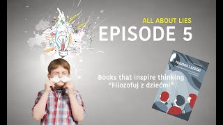 Books that inspire thinking E05 - Lies - Philosophy for children