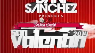 01.Dani Sánchez Presenta Sesión Valentin 2014