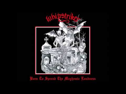 Whipstriker - Born to Spread the Mayhemic Loudness