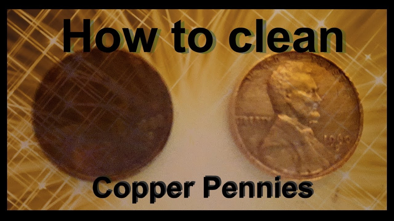 How to clean copper pennies