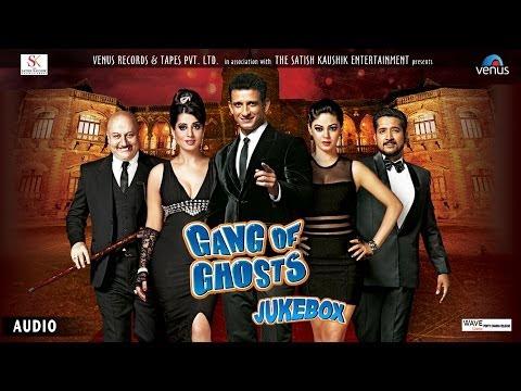 """""""Gang of Ghosts"""" Full Songs (Jukebox)   Sharman Joshi, Mahi Gill, Paoli Dam, Meera Chopra"""