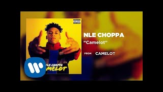 NLE Choppa - Camelot ( Audio)