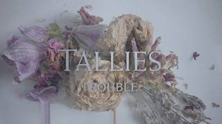Tallies - Trouble Official Audio