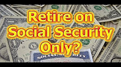 Retire on Social Security at 62?  No 401K / Savings.