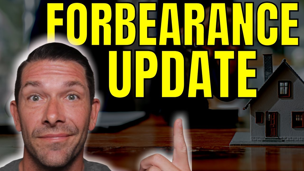 New Mortgage Forbearance Update - What happens when mortgage forbearance ends