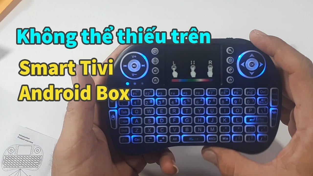 Bàn phím kiêm chuột tiện dụng cho Smart Tivi, Android Box. Thiết bị cần có cho bạn
