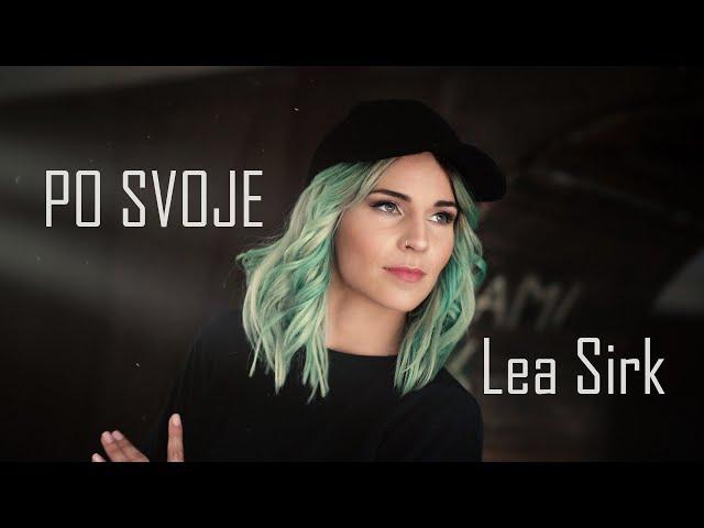 Lea Sirk - Po svoje ☀ (OFFICIAL VIDEO)