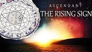 ☀️The Ascendant in Astrology || The Rising Sign Explained || All Signs☀️