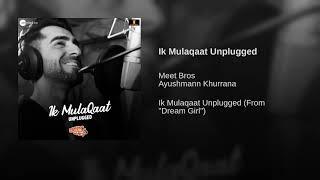 ik-mulaqaat-unplugged-full-song-ayushmann-khurrana-dream-girl-audio-new-song-2019