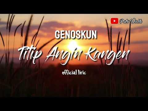 Genoskun- Titip Angin Kangen | Official Lirik