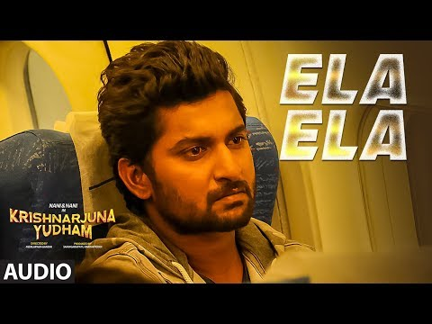 Ela Ela Full Song Audio || Krishnarjuna Yudham Songs || Nani, Anupama, Hiphop Tamizha | Telugu Songs