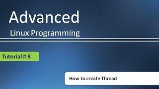 Wie erstellen thread in C : Advanced Linux Programming # - Tutorial - 8