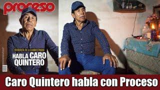 Caro Quintero habla con Proceso; rechaza haber matado a Enrique Camarena