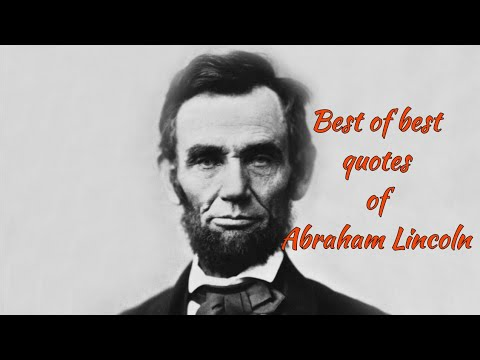 Best of best quotes of Abraham Lincoln .