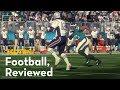 Football, Reviewed