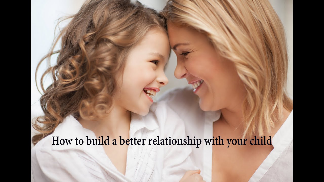 better relationship with child